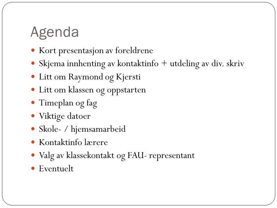 Agenda Kort presentasjon av foreldrene Skjema innhenting av kontaktinfo + utdeling av div.