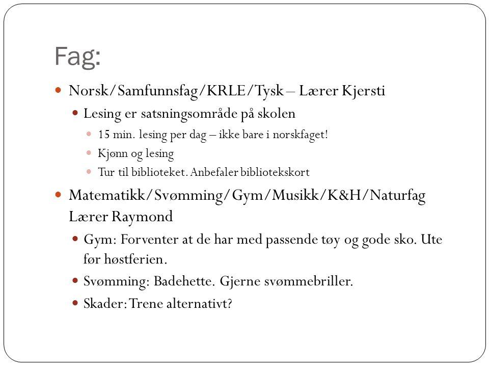 Fag: Norsk/Samfunnsfag/KRLE/Tysk – Lærer Kjersti Lesing er satsningsområde på skolen 15 min.