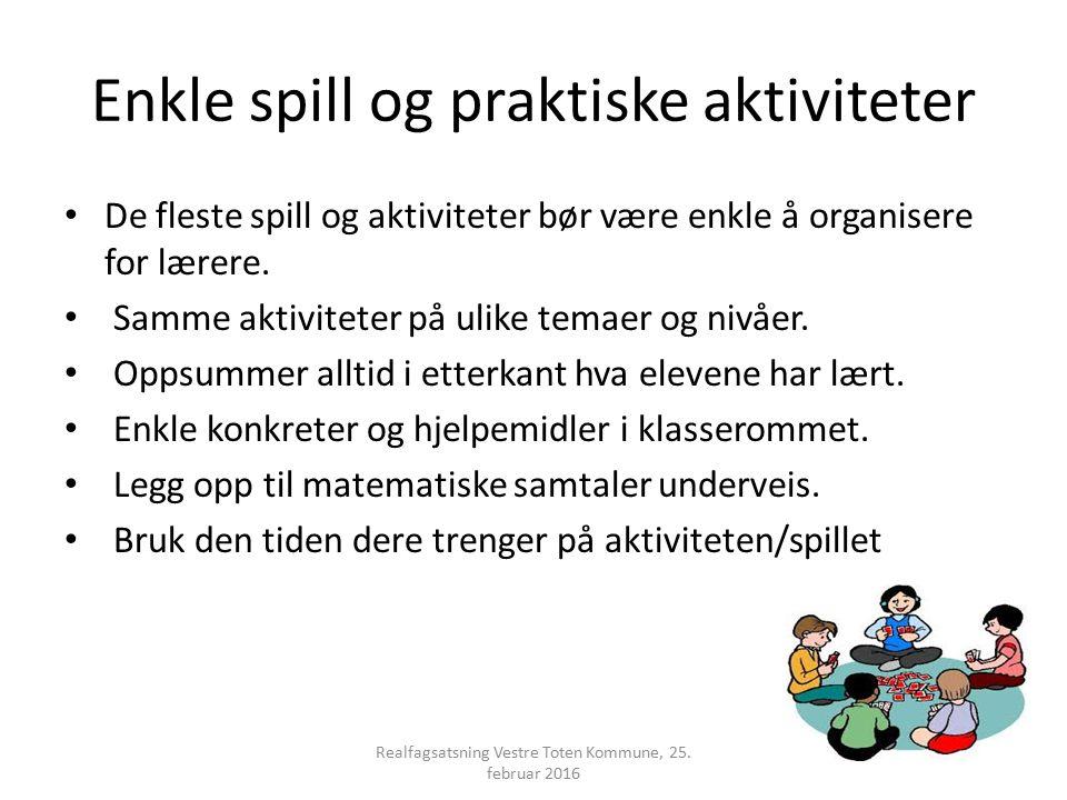 Enkle spill og praktiske aktiviteter De fleste spill og aktiviteter bør være enkle å organisere for lærere.