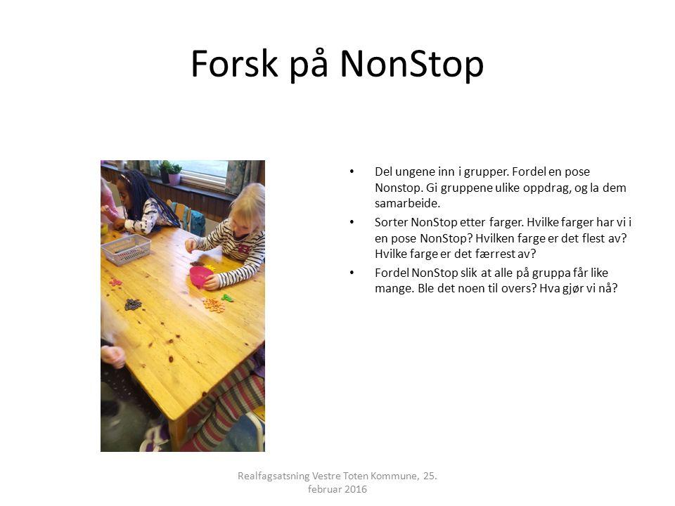 Forsk på NonStop Del ungene inn i grupper. Fordel en pose Nonstop. Gi gruppene ulike oppdrag, og la dem samarbeide. Sorter NonStop etter farger. Hvilk