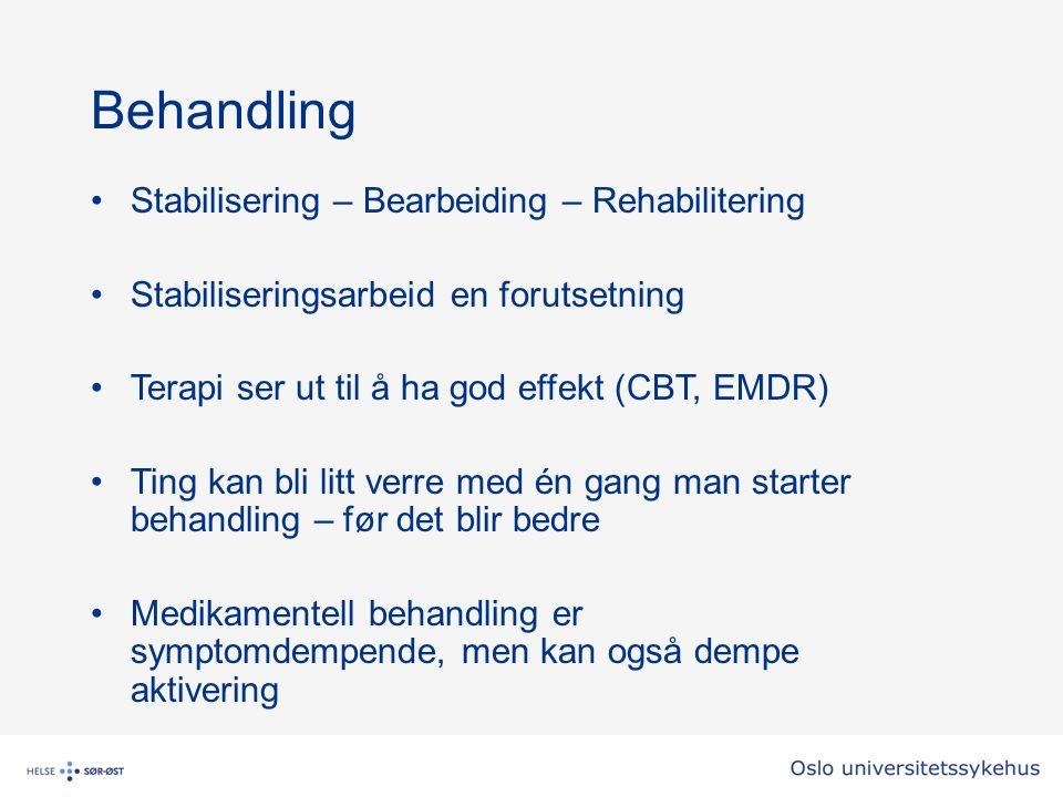 Behandling Stabilisering – Bearbeiding – Rehabilitering Stabiliseringsarbeid en forutsetning Terapi ser ut til å ha god effekt (CBT, EMDR) Ting kan bli litt verre med én gang man starter behandling – før det blir bedre Medikamentell behandling er symptomdempende, men kan også dempe aktivering