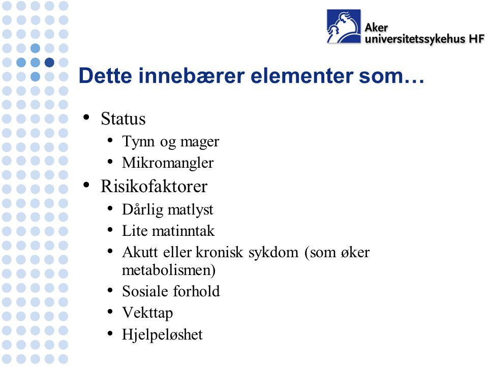 Pasienteksempel 3.Falltendens og slapp Undersøkelser: Rtg Tx, UL abdomen, gastroskopi, rtg colon.
