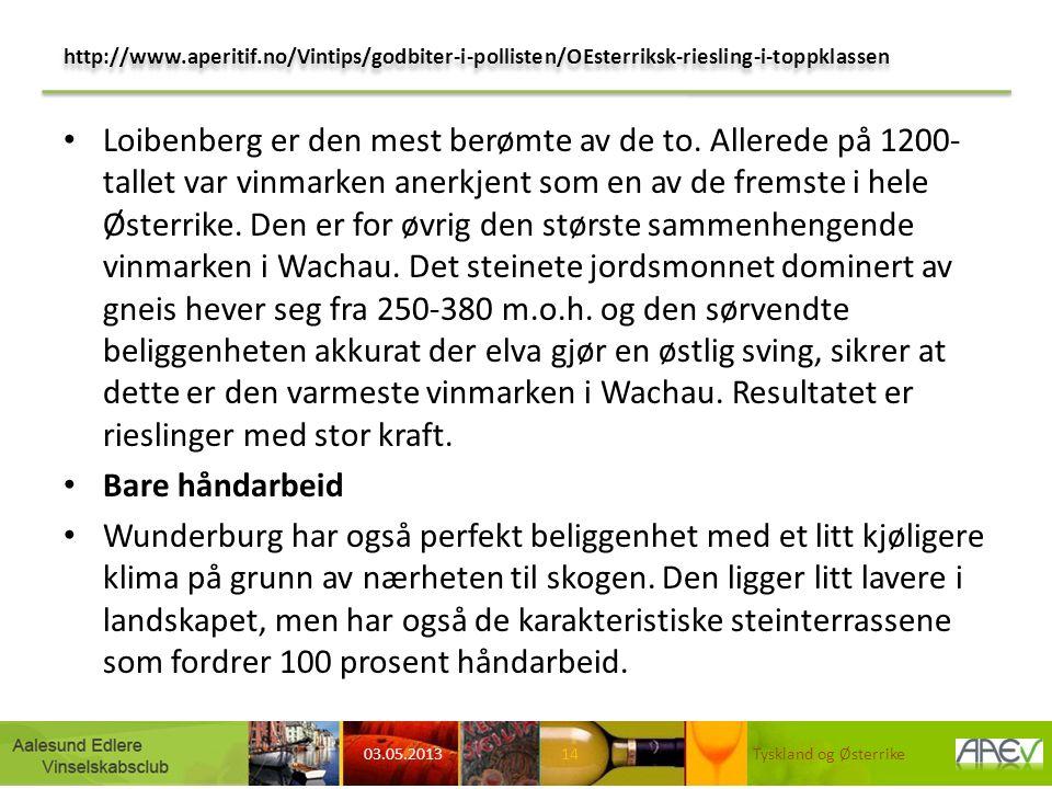 http://www.aperitif.no/Vintips/godbiter-i-pollisten/OEsterriksk-riesling-i-toppklassen Loibenberg er den mest berømte av de to.
