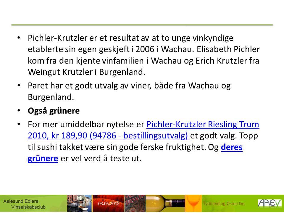 Pichler-Krutzler er et resultat av at to unge vinkyndige etablerte sin egen geskjeft i 2006 i Wachau.