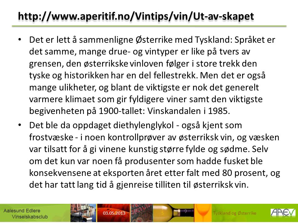 Forts.Østerriksk vinbransje ble på mange måter nullstilt og måtte gå grundig i seg selv.