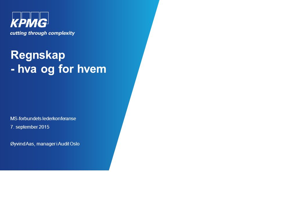 11 © 2015, KPMG AS, a Norwegian limited liability company and a member firm of the KPMG network of independent member firms affiliated with KPMG International Cooperative ( KPMG International ), a Swiss entity.