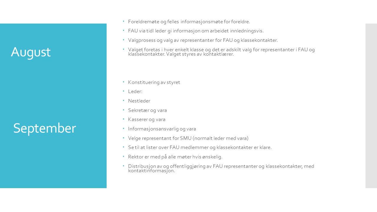 August September  Foreldremøte og felles informasjonsmøte for foreldre.