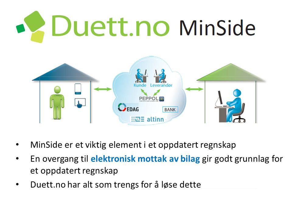 MinSide er et viktig element i et oppdatert regnskap En overgang til elektronisk mottak av bilag gir godt grunnlag for et oppdatert regnskap Duett.no har alt som trengs for å løse dette