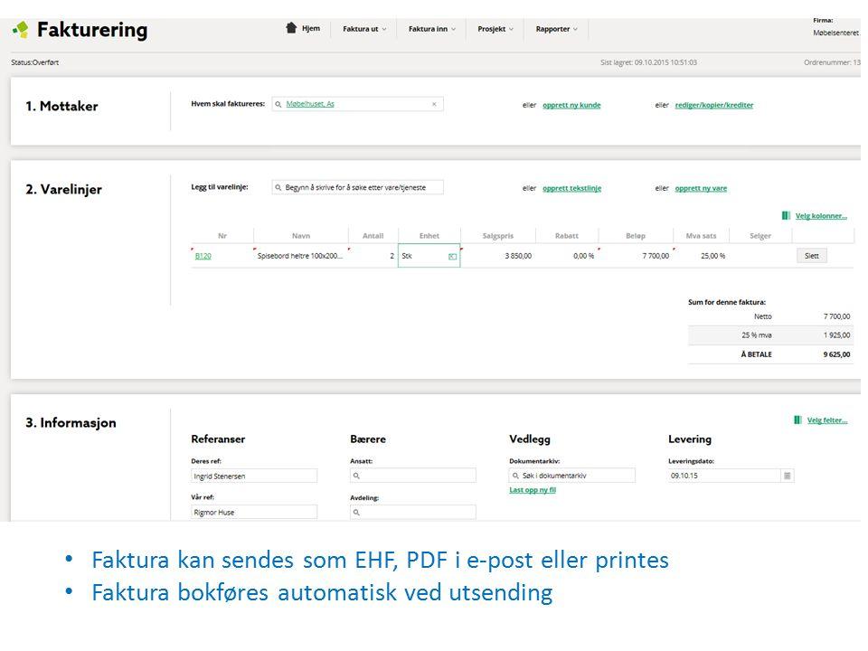Faktura kan sendes som EHF, PDF i e-post eller printes Faktura bokføres automatisk ved utsending