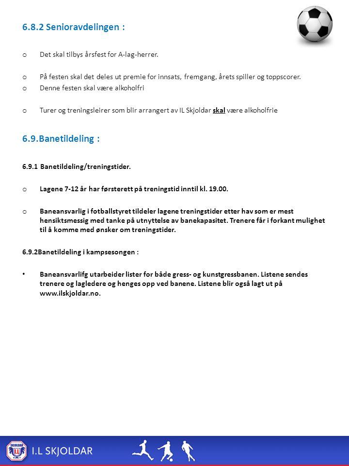 6.8.2 Senioravdelingen : o Det skal tilbys årsfest for A-lag-herrer.