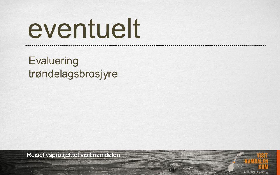 eventuelt Reiselivsprosjektet visit namdalen Evaluering trøndelagsbrosjyre