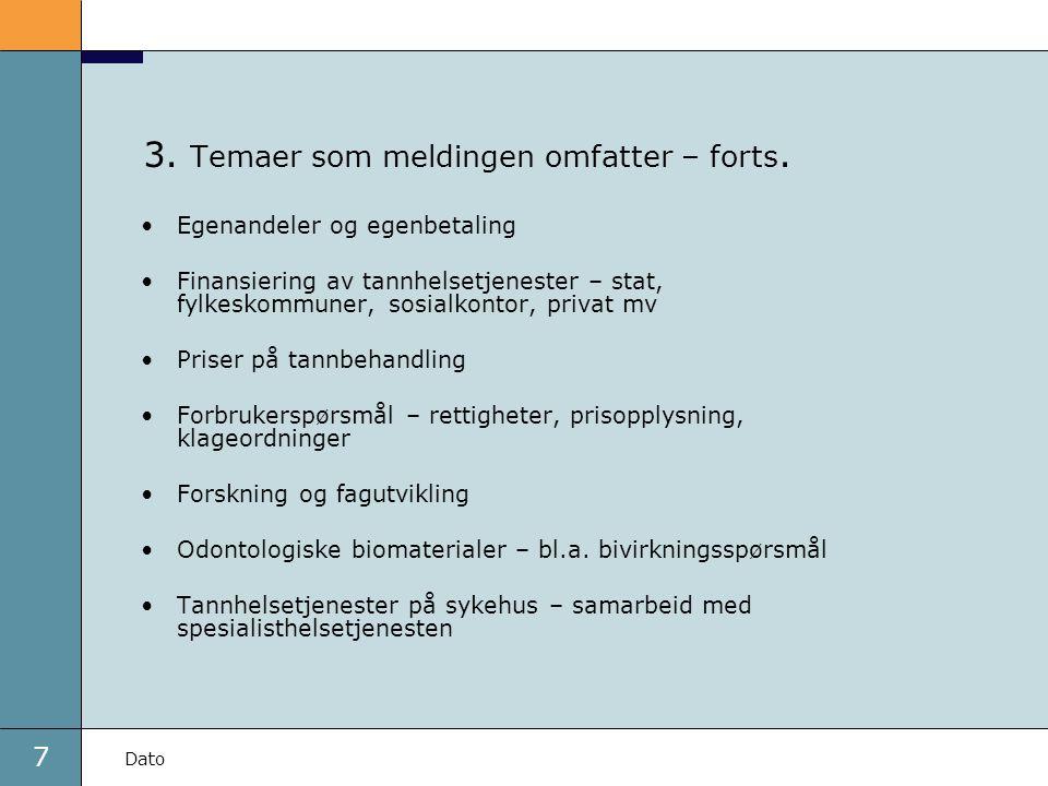 8 Dato 3.Temaer meldingen omfatter – forts.