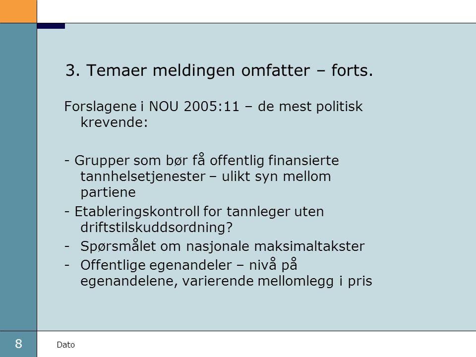 8 Dato 3. Temaer meldingen omfatter – forts.