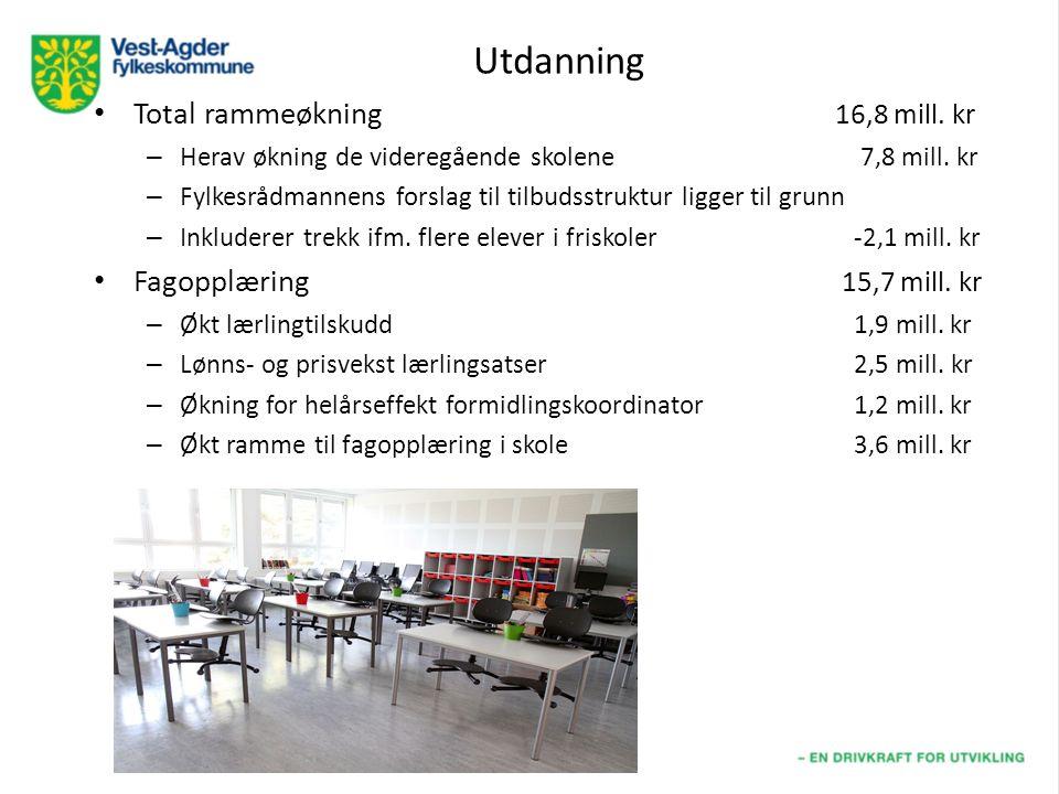 Utdanning Total rammeøkning 16,8 mill. kr – Herav økning de videregående skolene 7,8 mill.
