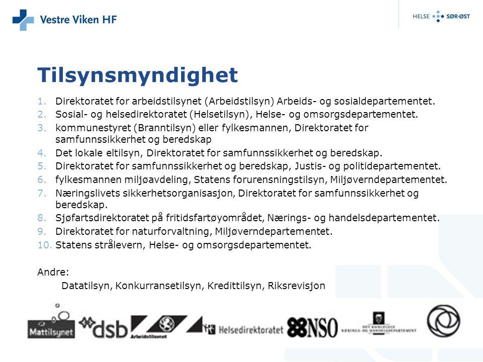 Tilsynsmyndighet 1.Direktoratet for arbeidstilsynet (Arbeidstilsyn) Arbeids- og sosialdepartementet.