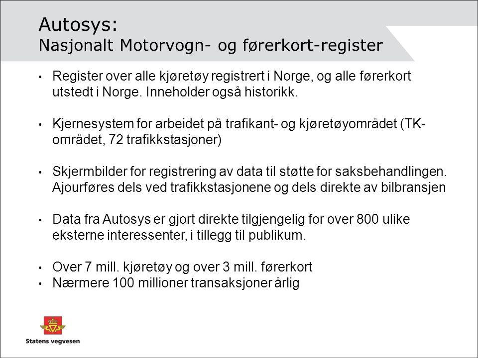 Autosys: Nasjonalt Motorvogn- og førerkort-register Register over alle kjøretøy registrert i Norge, og alle førerkort utstedt i Norge.