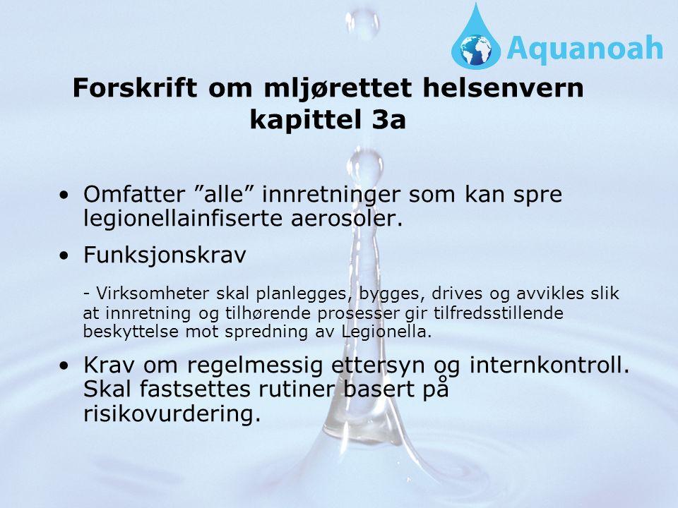Forskrift om mljørettet helsenvern kapittel 3a Omfatter alle innretninger som kan spre legionellainfiserte aerosoler.