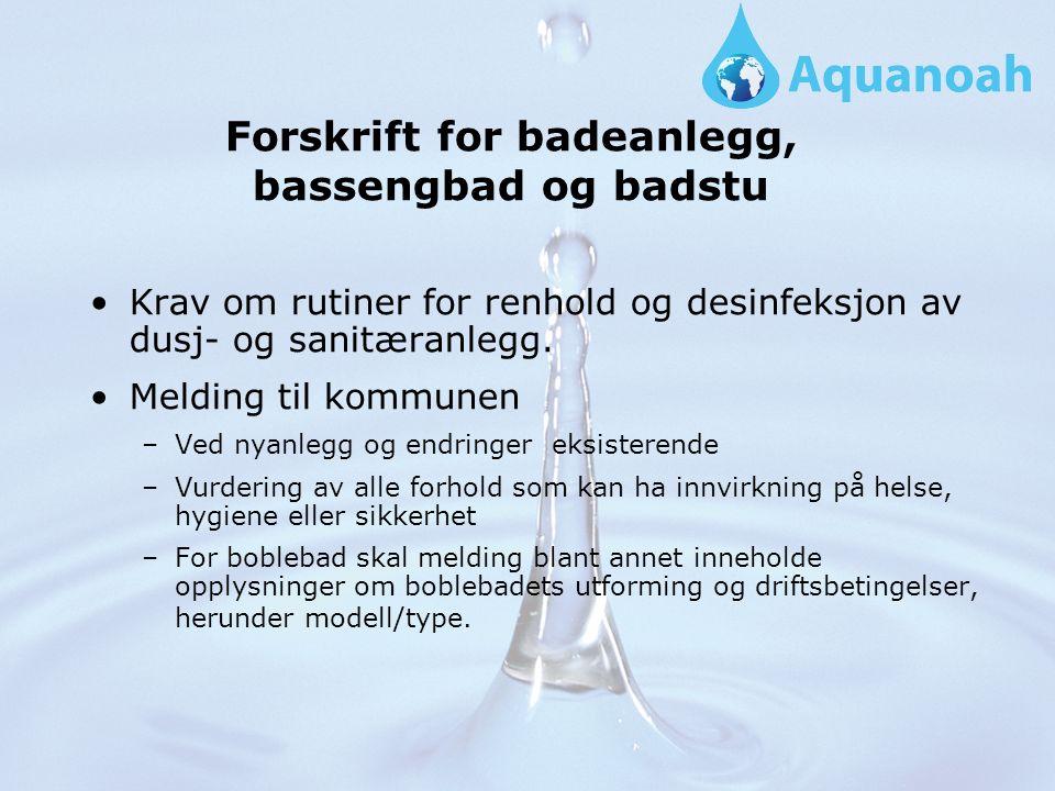 Forskrift for badeanlegg, bassengbad og badstu Krav om rutiner for renhold og desinfeksjon av dusj- og sanitæranlegg.