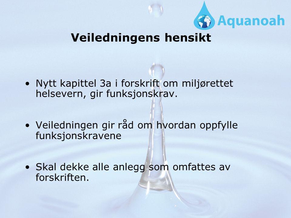 Veiledningens hensikt Nytt kapittel 3a i forskrift om miljørettet helsevern, gir funksjonskrav.