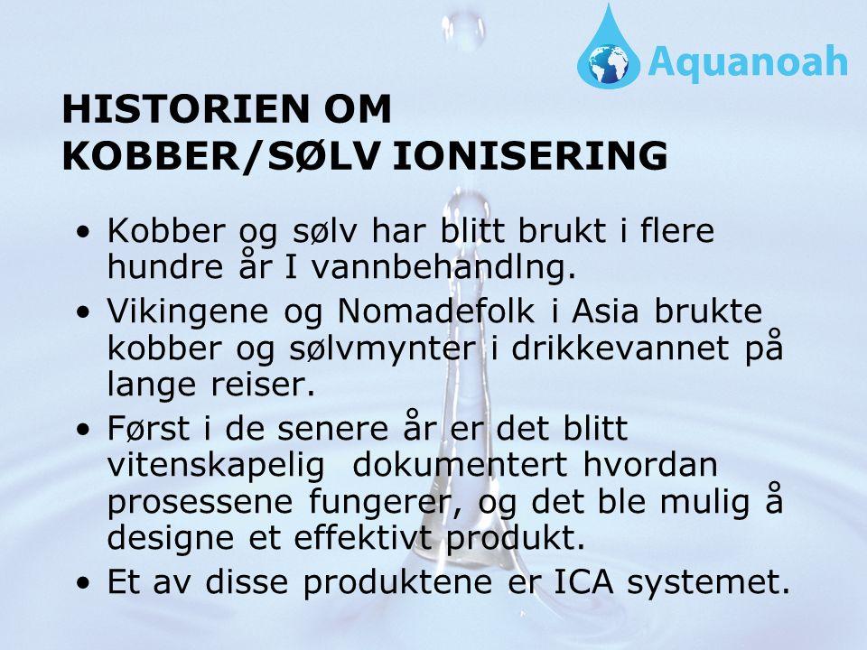 HISTORIEN OM KOBBER/SØLV IONISERING Kobber og sølv har blitt brukt i flere hundre år I vannbehandlng.