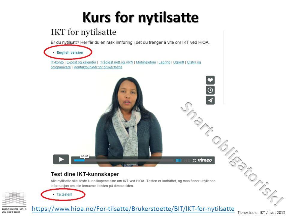 Tjenesteeier IKT / høst 2015 Kurs for nytilsatte https://www.hioa.no/For-tilsatte/Brukerstoette/BIT/IKT-for-nytilsatte