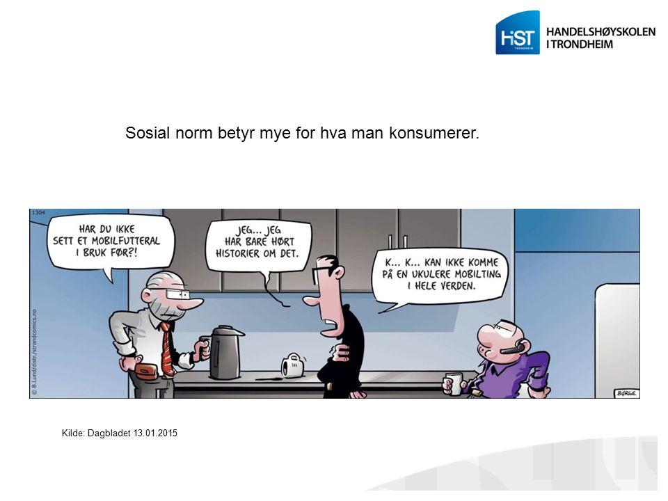 Kilde: Dagbladet 13.01.2015 Sosial norm betyr mye for hva man konsumerer.