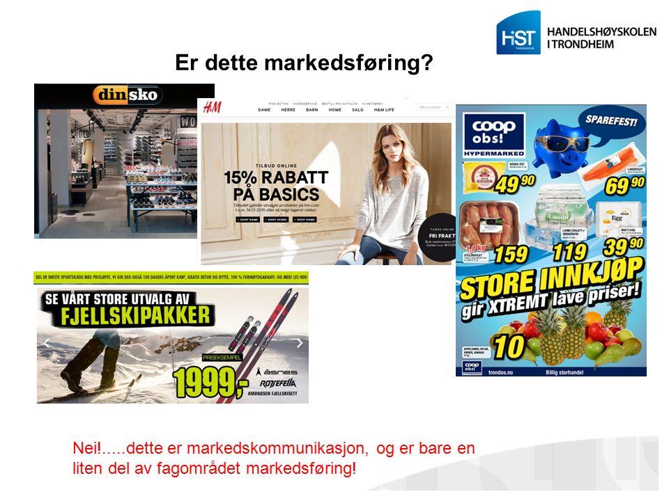 Er dette markedsføring? Nei!.....dette er markedskommunikasjon, og er bare en liten del av fagområdet markedsføring!