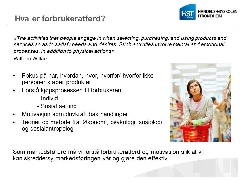 Hva er forbrukeratferd? Fokus på når, hvordan, hvor, hvorfor/ hvorfor ikke personer kjøper produkter Forstå kjøpsprosessen til forbrukeren - Individ -