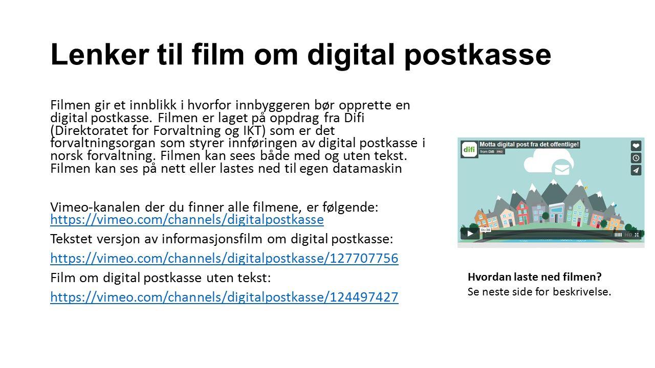 Lenker til film om digital postkasse Filmen gir et innblikk i hvorfor innbyggeren bør opprette en digital postkasse.
