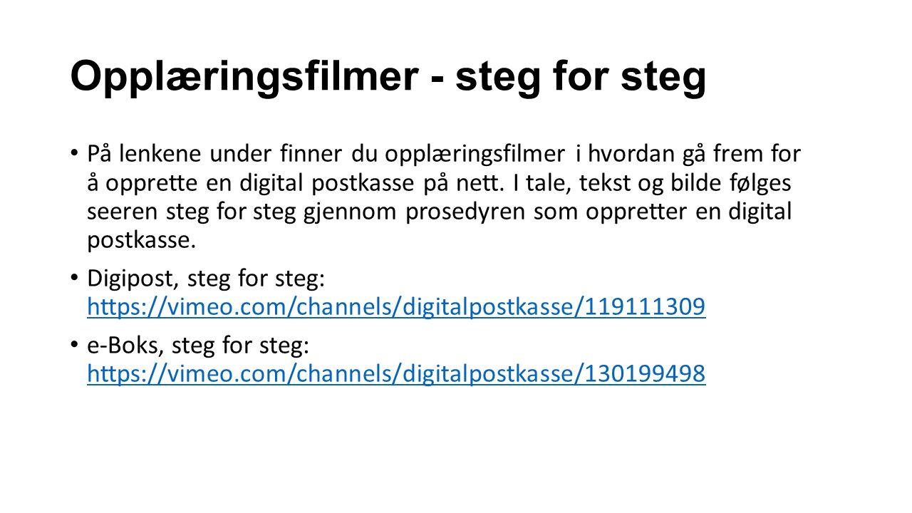 Opplæringsfilmer - steg for steg På lenkene under finner du opplæringsfilmer i hvordan gå frem for å opprette en digital postkasse på nett.
