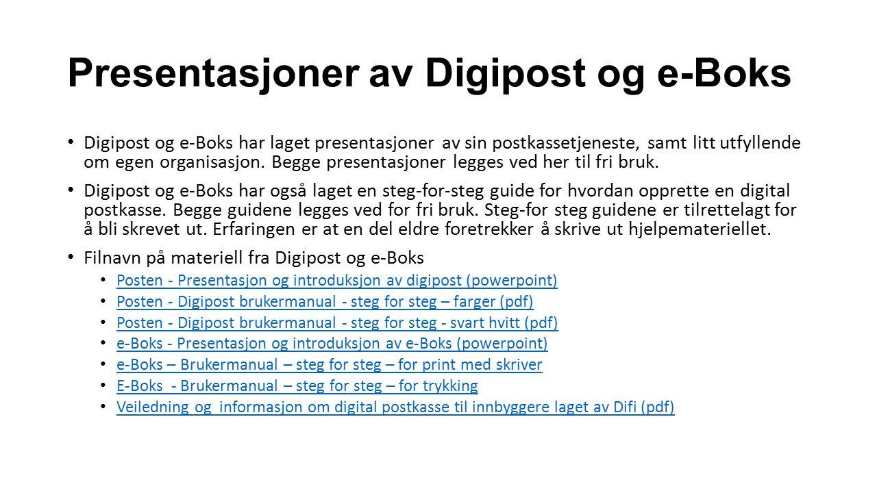 Presentasjoner av Digipost og e-Boks Digipost og e-Boks har laget presentasjoner av sin postkassetjeneste, samt litt utfyllende om egen organisasjon.