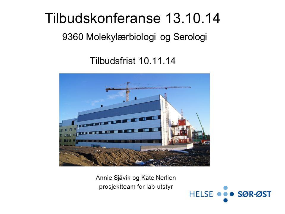 Annie Sjåvik og Käte Nerlien prosjektteam for lab-utstyr Tilbudskonferanse 13.10.14 9360 Molekylærbiologi og Serologi Tilbudsfrist 10.11.14