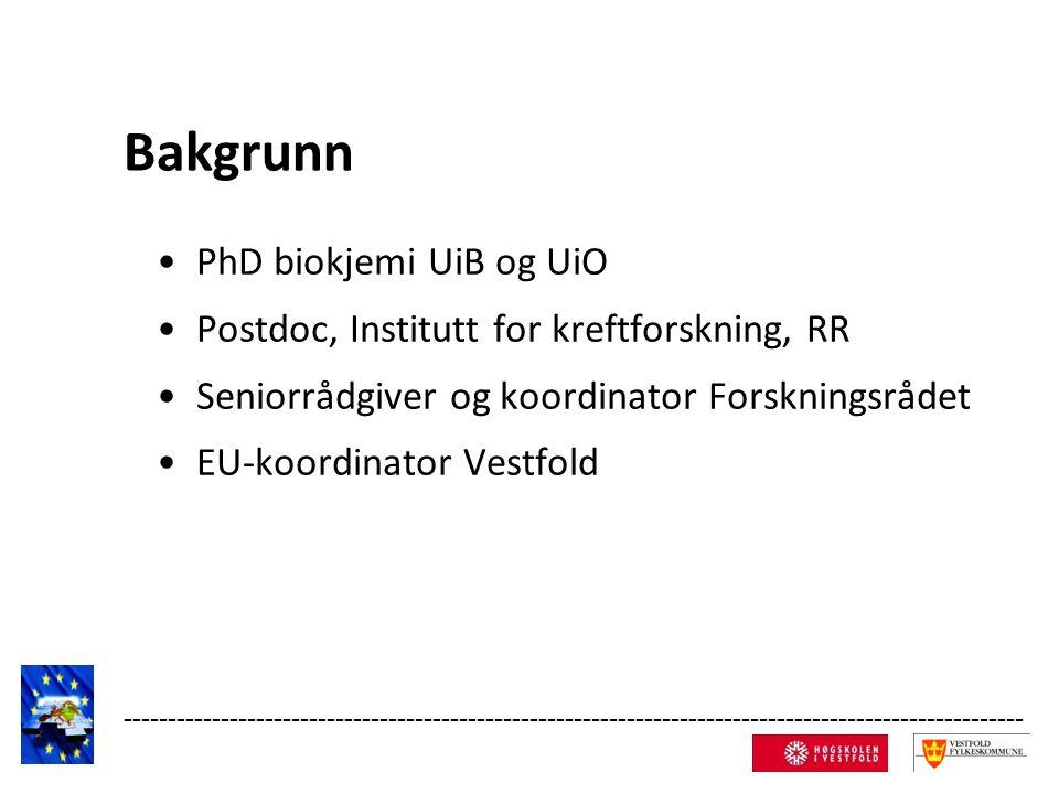 Bakgrunn PhD biokjemi UiB og UiO Postdoc, Institutt for kreftforskning, RR Seniorrådgiver og koordinator Forskningsrådet EU-koordinator Vestfold ------------------------------------------------------------------------------------------------------