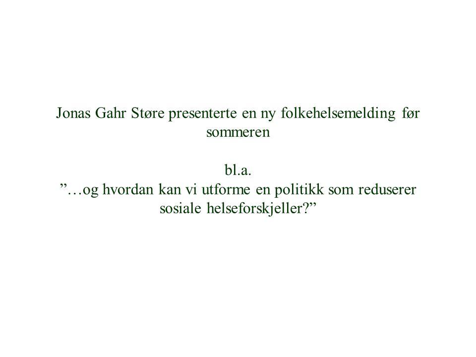 Jonas Gahr Støre presenterte en ny folkehelsemelding før sommeren bl.a.