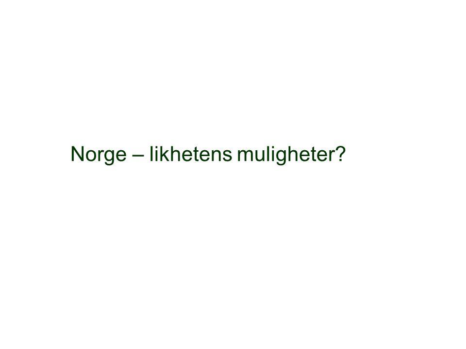 Norge – likhetens muligheter?