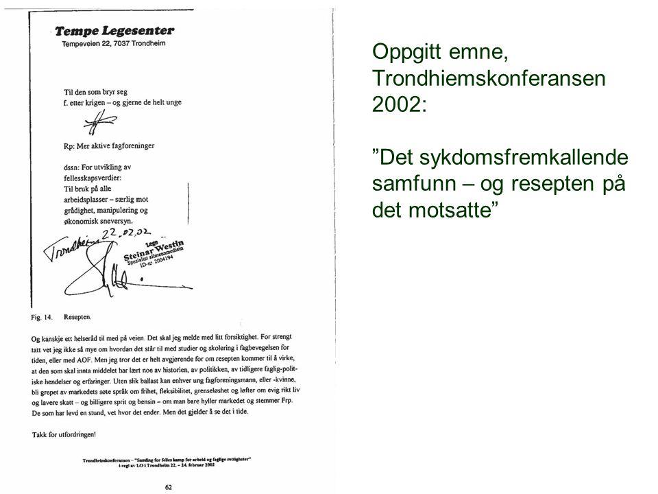 Oppgitt emne, Trondhiemskonferansen 2002: Det sykdomsfremkallende samfunn – og resepten på det motsatte