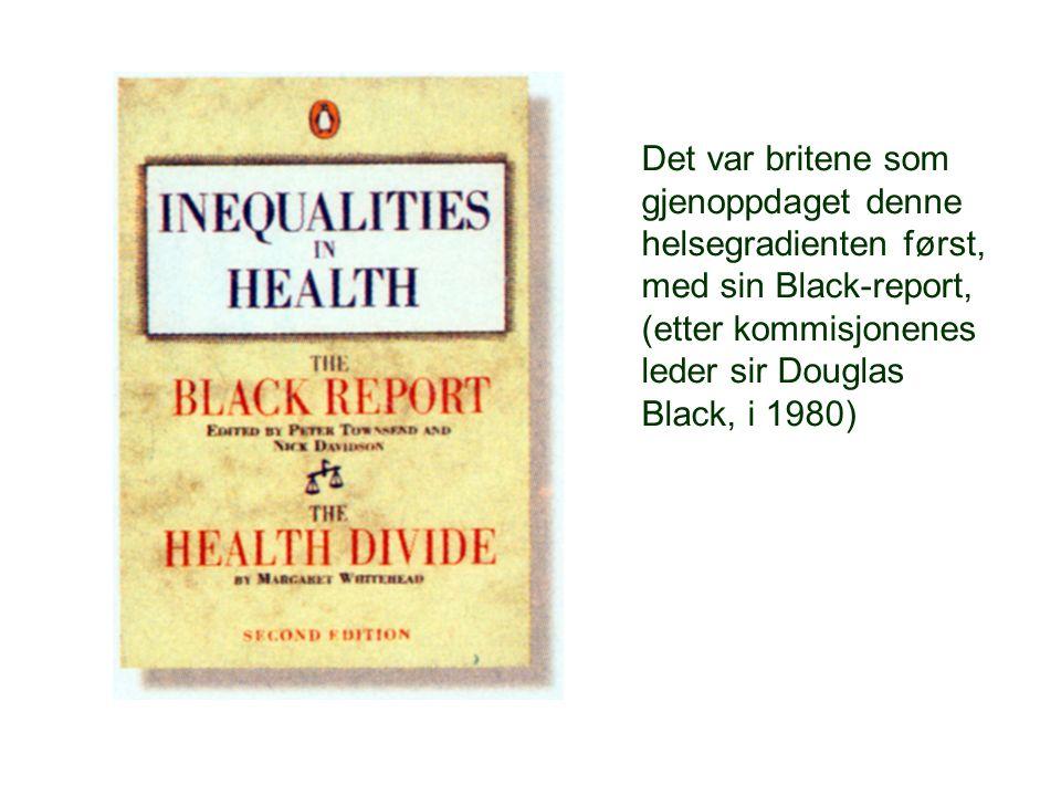 Det var britene som gjenoppdaget denne helsegradienten først, med sin Black-report, (etter kommisjonenes leder sir Douglas Black, i 1980)