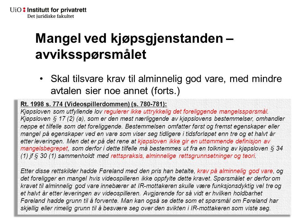 Mangel ved kjøpsgjenstanden – avviksspørsmålet Skal tilsvare krav til alminnelig god vare, med mindre avtalen sier noe annet (forts.) Rt.