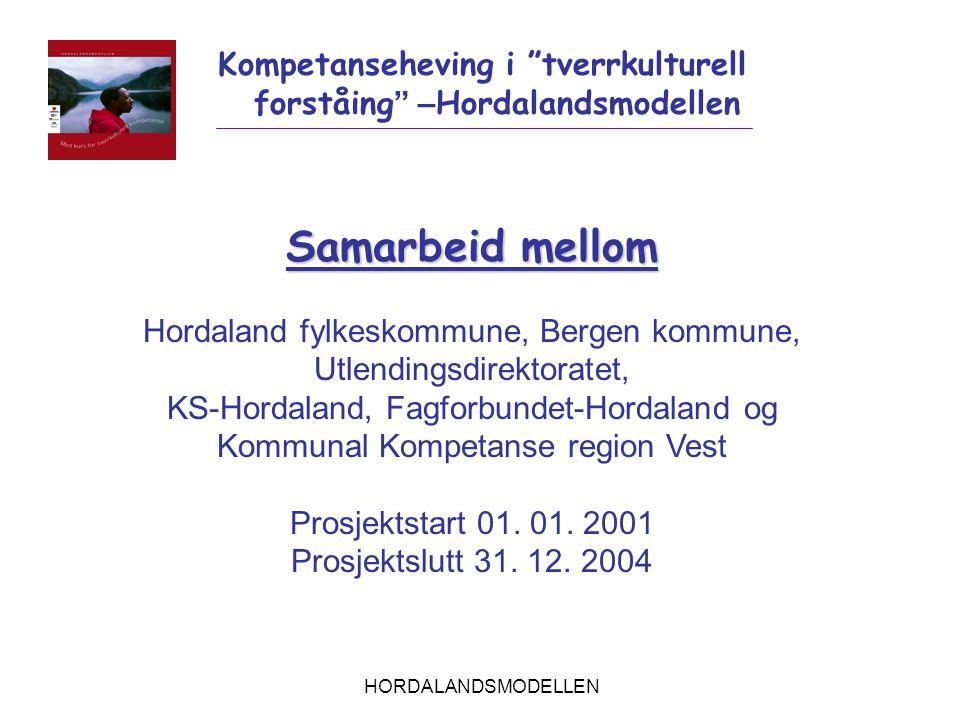 """HORDALANDSMODELLEN Kompetanseheving i """"tverrkulturell forståing """" – Hordalandsmodellen Samarbeid mellom Hordaland fylkeskommune, Bergen kommune, Utlen"""