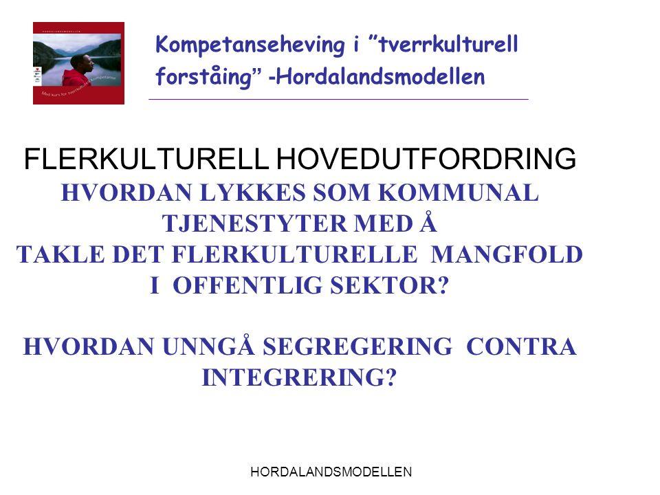 HORDALANDSMODELLEN FLERKULTURELL HOVEDUTFORDRING HVORDAN LYKKES SOM KOMMUNAL TJENESTYTER MED Å TAKLE DET FLERKULTURELLE MANGFOLD I OFFENTLIG SEKTOR? H