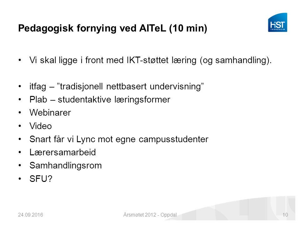 Pedagogisk fornying ved AITeL (10 min) Vi skal ligge i front med IKT-støttet læring (og samhandling).