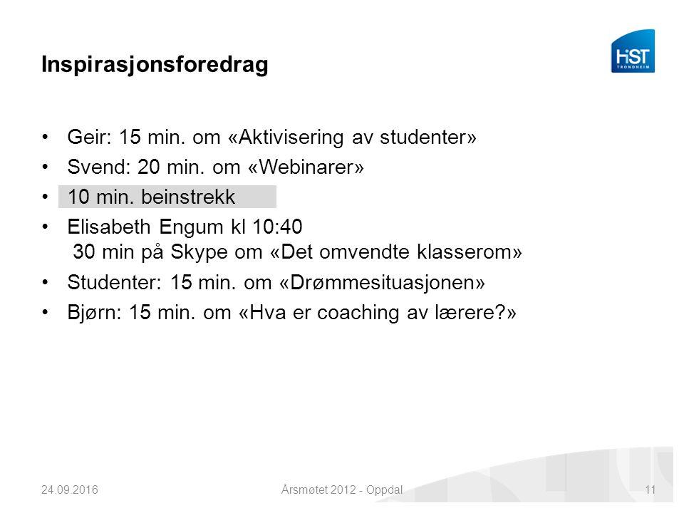 Inspirasjonsforedrag Geir: 15 min. om «Aktivisering av studenter» Svend: 20 min.