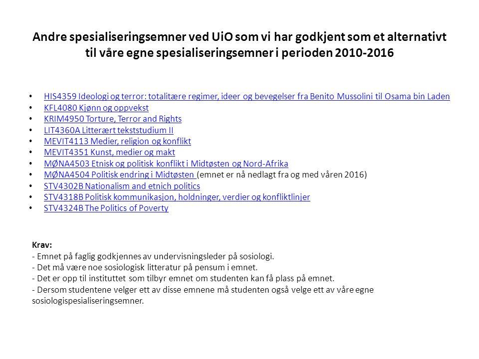 Andre spesialiseringsemner ved UiO som vi har godkjent som et alternativt til våre egne spesialiseringsemner i perioden 2010-2016 Krav: - Emnet på fag