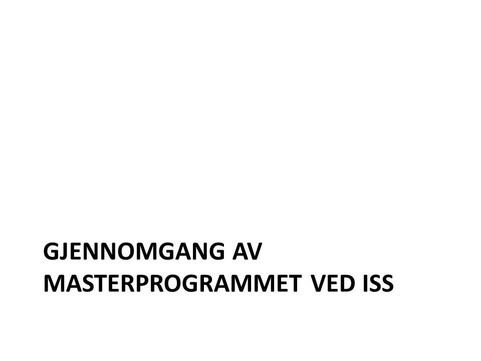 GJENNOMGANG AV MASTERPROGRAMMET VED ISS