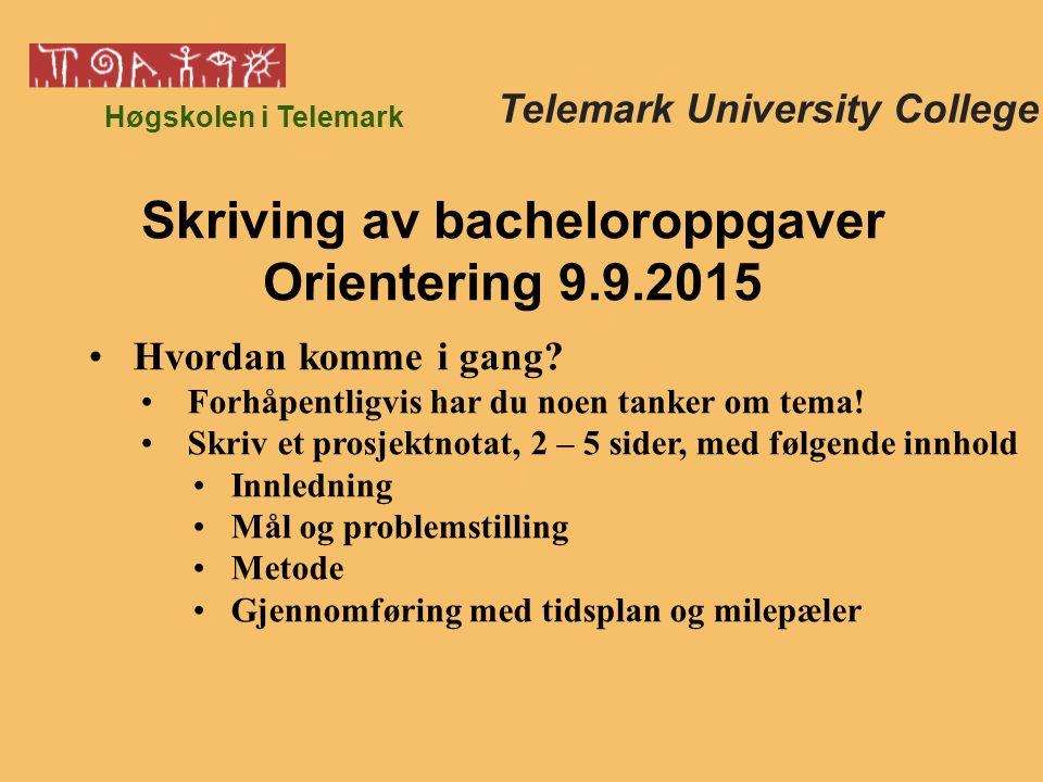 Høgskolen i Telemark Hvordan komme i gang. Forhåpentligvis har du noen tanker om tema.