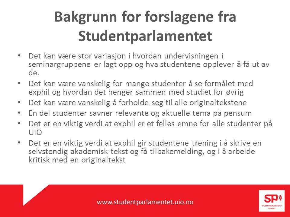 Bakgrunn for forslagene fra Studentparlamentet Det kan være stor variasjon i hvordan undervisningen i seminargruppene er lagt opp og hva studentene op