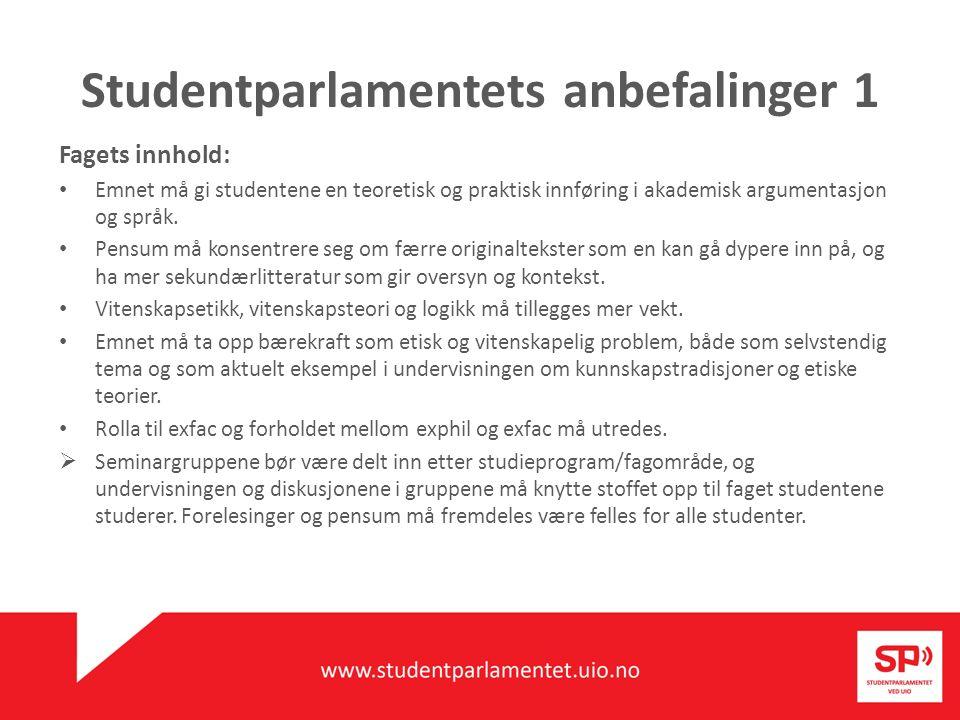 Studentparlamentets anbefalinger 1 Fagets innhold: Emnet må gi studentene en teoretisk og praktisk innføring i akademisk argumentasjon og språk.
