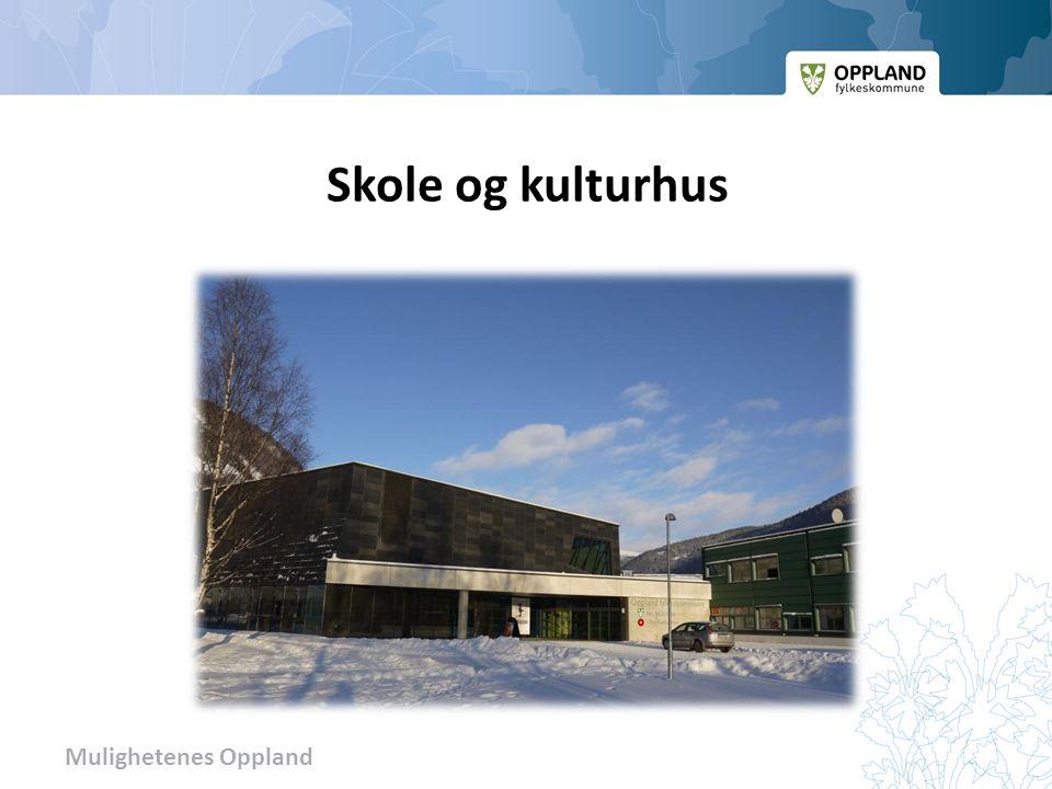 Mulighetenes Oppland Skole og kulturhus
