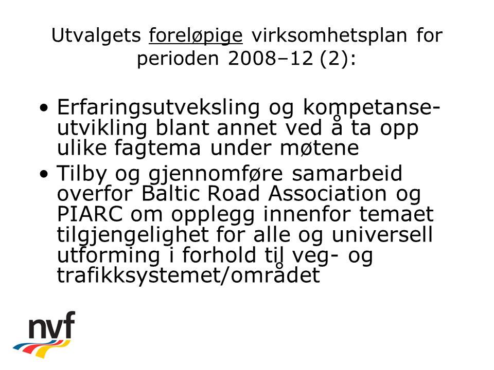 Utvalgets foreløpige virksomhetsplan for perioden 2008–12 (3): Følge opp arbeidet med universell utforming som allerede skjer i organisasjonene (?)