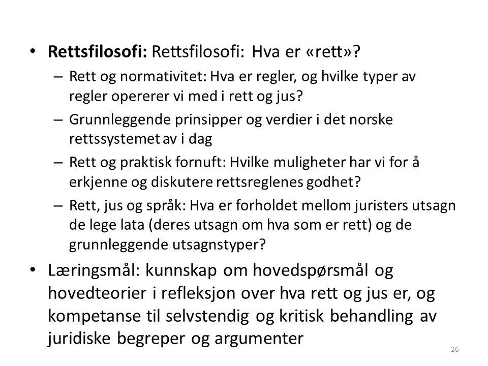 Rettsfilosofi: Rettsfilosofi: Hva er «rett».